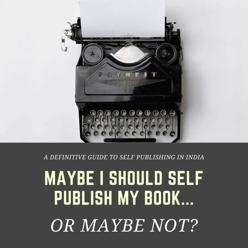 Self publish books in India: The major question