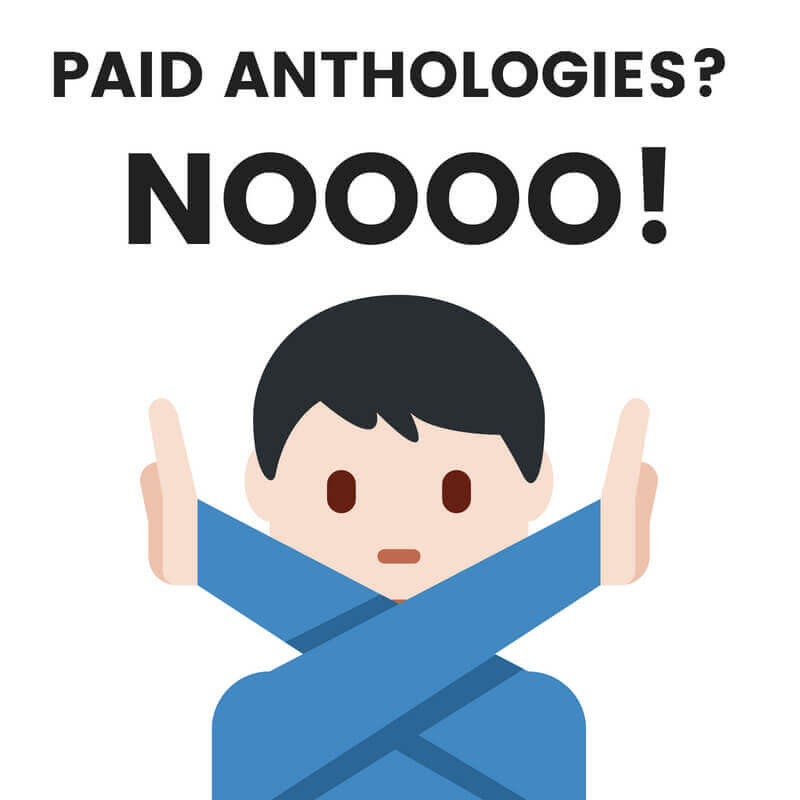 PAID ANTHOLOGIES - NOOOO!